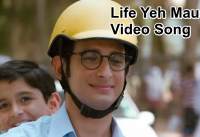 Life Yeh Mausambi Si Video Song