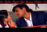 Bolo Bolo Main Hu Kaun Video Song
