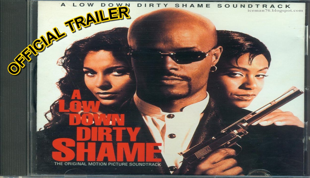 low down dirty shame: