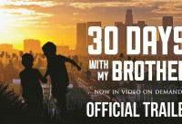30 Days with My Brother Official Trailer